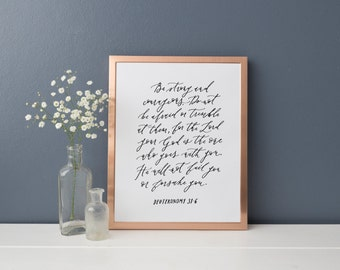Deuteronomy 31:6 Be Strong and Courageous  // 8x10 Print