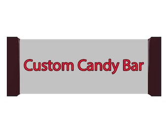 Need a Custom Candy Bar??? DIGITAL FILE ONLY!!!