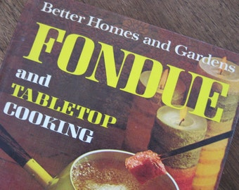 1970 Fondue and Tabletop Cooking, Better Homes and Gardens Vintage Cookbook