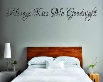 Always Kiss Me Good Night Wall Decal Wall Art