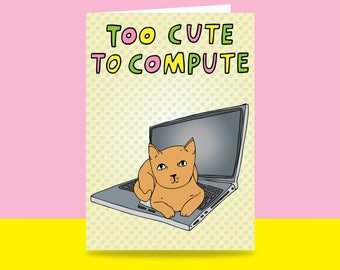 Greeting Card - Too Cute To Compute | Valentine's Day Card | Romantic Card | Cat Greeting Card