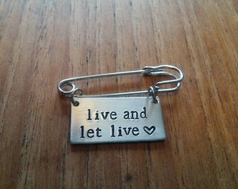 Live and Let Live ~ Rectangular Square Kilt Pin Safety Pin Brooch Badge ~Vegan ~Rustic Silver Handmade Hand Stamped Jewellery Accessory Gift