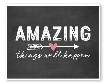 Amazing Things Will Happen, Motivational Wall Decor, Inspirational Quote, Office Wall Decor, Motivational Print, Bedroom Wall Art, Dorm Art