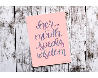 Proverbs 31 Woman of Character Her Mouth Speaks Wisdom Brush Lettering 8x10 Print