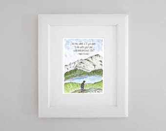 Wild and Precious Life - Mary Oliver quote PRINT