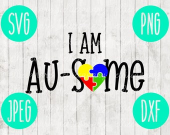 I Am Ausome (Awesome) Autism Awareness svg png jpeg dxf / Commercial Use  Vinyl Cut File  Puzzle Piece Light It Up Blue Parent Mom Dad Child