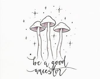 Be A Good Ancestor Print Art Poster 11x17