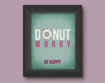 Donut Worry, Be Happy / Instant Download / Print / Home Decor