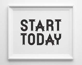 Start Today Inspirational Print, Typography Print, Motivational Wall Decor, Modern Office Art, Black and White Art Motivational Quote Poster