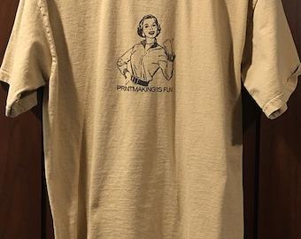 Printmaking Is Fun XL Large T Shirt Vintage Imagery Poster Print Woodblock Screen Print Pressure Vandercook Takach Press Letterpress (#228)