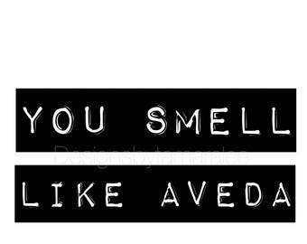 You Smell Like Aveda Print // Wall Art Print // Salon // Typography // Scandinavian // Boho // Modern // TLB000338