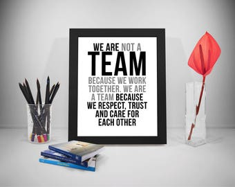 We Are Not A Team Because We Work Together, Team Work Quotes, Business Quotes, Trust Printable, Office Decor, Office Art, Quotes For Office