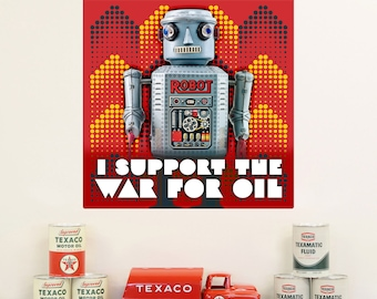 Support The War For Oil Robot Wall Decal - #55747