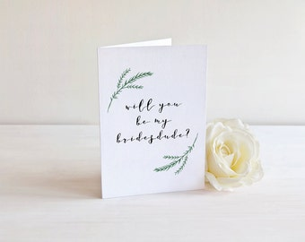 Will You Be My Bridesdude Card - Bridesdude Proposal - Greenery Card