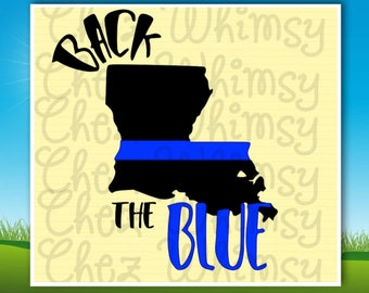 Back the Blue SVG, Thin Blue Line SVG, Louisiana Thin Blue Line, Support the Blue, LA Back the Blue, Police Officer Support, Back the Badge