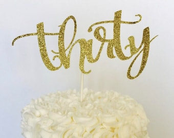 Thirty Glitter age cake topper/ number cake topper/ 30th birthday/ dirty 30