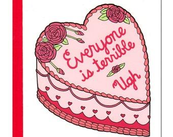 Everyone Is Terrible Cake (Anti) Valentine Card