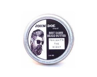 Tonight's The Night, Best Damn Beard Butter
