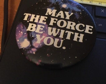 """Vintage Pin Button: Star Wars"""" May the Force Be With you"""""""