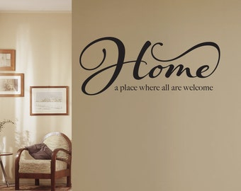Home a place where all are Welcome Decal - Quote Decal - Welcome Wall Sticker