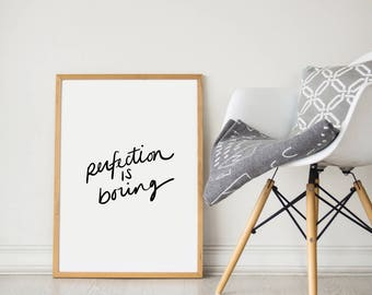 Perfection is Boring Print - Perfection Print - Perfection Art - Hand Lettered Print - Hand Drawn Print