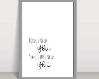 Lord, I need you. Yeah, I just need you
