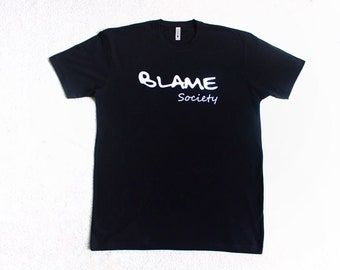 Exclusive Blame Society premium T Shirt