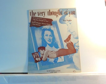 "The Very Thought of You"" - vintage sheet music from the motion picture starring Dennis Morgan, Eleanor Parker, Faye Emerson copyright 1934"