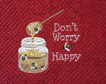 Bees Honey Don't Worry Be Happy Embroidered Kitchen Towel
