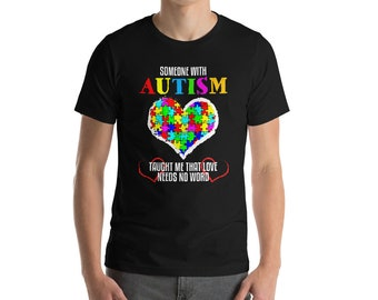 Sometimes Autism Taught Me That Love Needs No Word T-shirt-Autism awareness shirt-Autism love shirt-Autism mom shirt-Autism family shirt-Aut