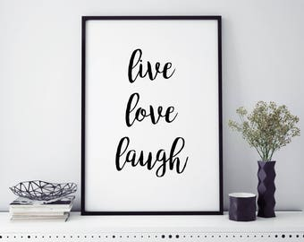 Live Love Laugh Motivational Print Quote