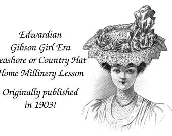 1903 Seashore Country Hat Instructions Pattern Victorian Edwardian Gibson Girl 1 Make Hats Milliner Guide