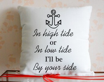Anchor Quote Pillow Cover - I'll Be by Your Side - Mother's Day Gift - Quote Cushion Cover - Nautical Pillows - Canvas Pillow Case #4200
