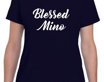 Mino Gift Mino Shirt Blessed Mino Mothers Day Gift