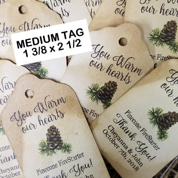 You Warm our Hearts pine cone fire starter favor tag MEDIUM Tags Personalize Choose your Quantity MEDIUM (Pinecone NOT included)