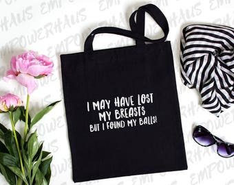 "Breast Cancer Gift - ""FOUND MY BALLS"" Tote Bag - Funny Sarcastic Cancer Quote - Mastectomy Surgery Gift - Chemo Care Package - Masectomy"