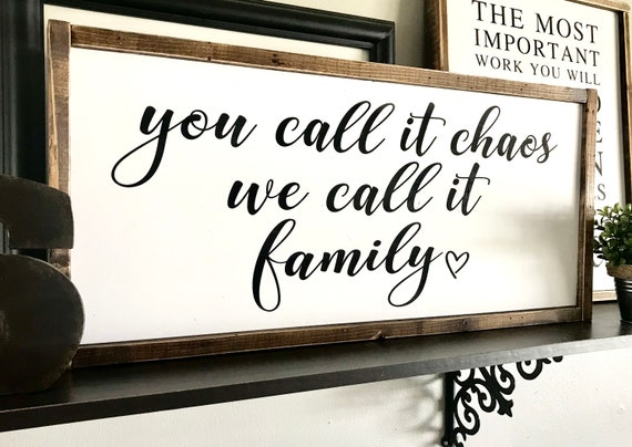 Farmhouse Sign | You Call It Chaos We Call It Family | Family Sign | Fixer Upper | Modern Farmhouse | Mother's Day | Large Family Sign