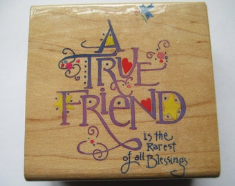 "Rubber Stamp ""A True Friend"" stamp For cards and scrapbooking  Lightly used stamp"
