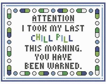 My Last Chill Pill - Original Cross Stitch Chart