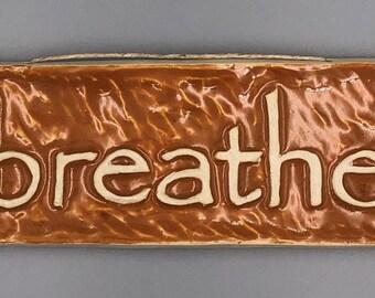"Handmade Ceramic Art Tile, ""Breathe"", Wall or Garden decor, 8.5 in. x 3.5 in."