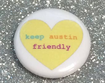 "keep austin friendly 1"" button"