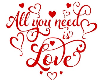SVG - All You Need is Love - Romantic SVG - Love - Wedding Sign - Wall Art Design - Red - Digital Cutting File - Pallet Sign SVG - Wood Sign
