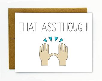 Funny Card for Boyfriend, Husband, Wife, Girlfriend / Funny Birthday Card / Funny Anniversary Card / Lesbian, Gay, LGBT - That Ass Though