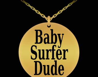 Baby Surfer Dude Engraved Necklace