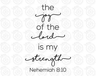 The Joy of the Lord is my Strength SVG DXF JPEG - Christian, Bible Verse, Home Decor, Scripture, T-Shirt - Silhouette/Cricut Cut File