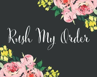 Rush my order/rush processing time