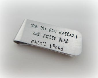 """Father of the Bride Gift - Hand Stamped Money Clip """"For the few dollars my little girl didn't spend"""" - Father Daughter - Wedding Keepsake"""