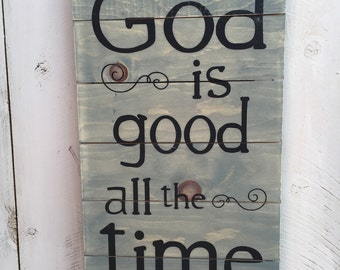 God is Good All the Time Pallet Sign, Wood Sign, Religious Sign, Farmhouse Decor 12x20