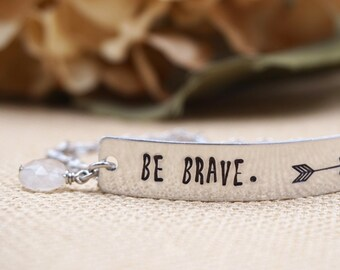 BE BRAVE. Hand Stamped Bracelet with Arrow Design and Gemstone Accent- Lovely Stainless Steel Chain and Clasp- Graduation Gift Personalized