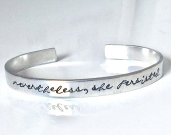 Nevertheless, She Persisted Bracelet - Feminism, Political Statement, Resistance Jewelry, Gift Under 20